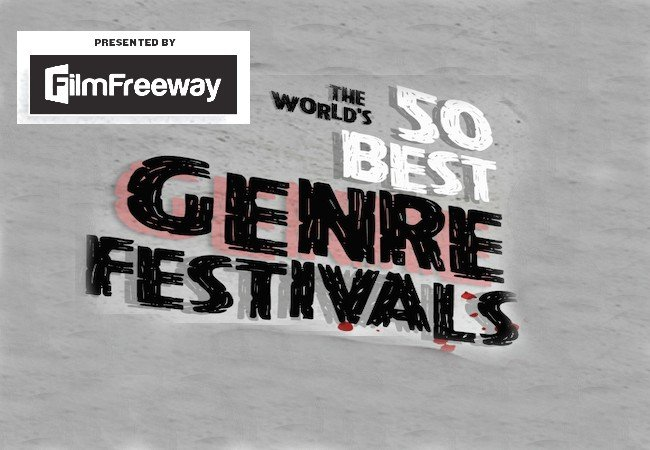 50 Best Genre Festivals MovieMaker film festivals