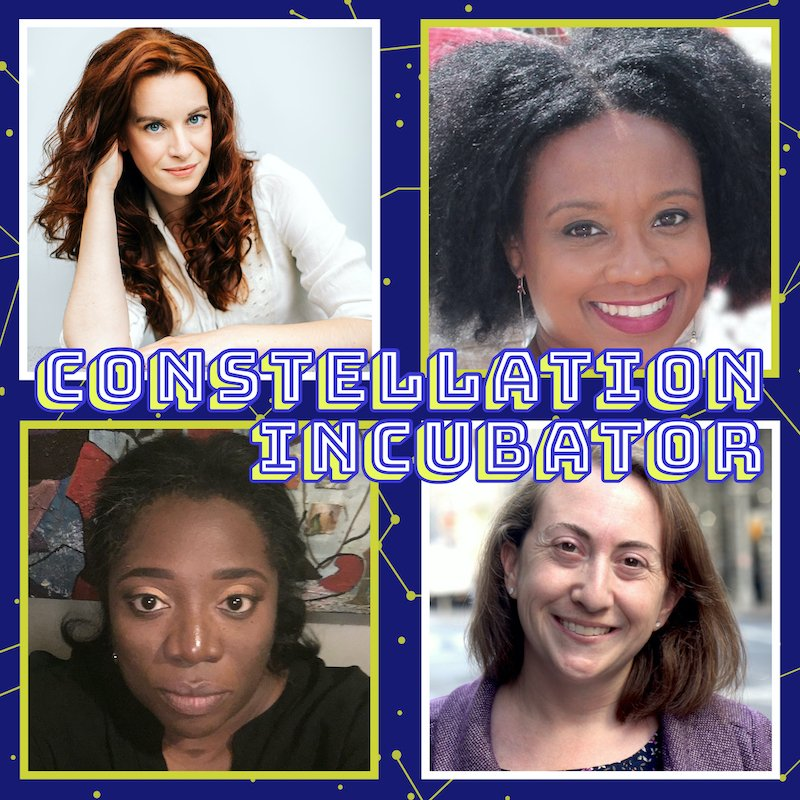 Constellation Incubator Liz Manashil Naomi McDougall Jones